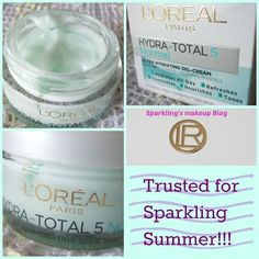 Sparklings Makeup Blog: L'Oreal Paris Hydra-Total 5 NORMAL Gel-Cream~ Trusted for Sparkling Summer! Blog Series