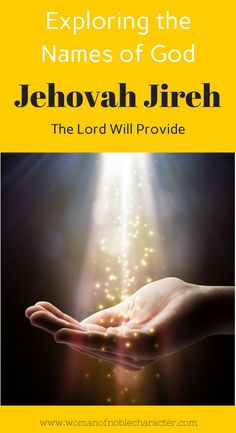 A look at the the names of God. Jehovah Jireh The Lord Will Provide with scripture and two personal stories about how Jehovah Jireh has provided for me. #namesofGod #God #JehovahJireh #HeWhoProvides #Bible #Christian #Christianity #Christianwomen
