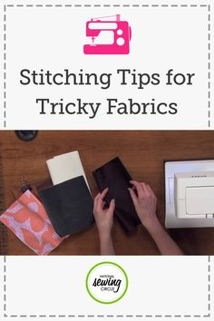 Tricky Fabric Stitching Techniques | National Sewing Circle