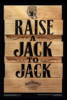 lettering signs raise a jack to jack lynesandco jack daniels birthday jack daniels whiskey whiskey