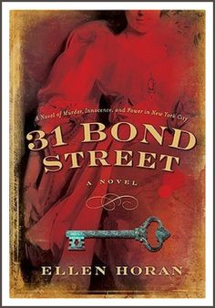 Buy 31 Bond Street: A Novel by Ellen Horan and Read this Book on Kobo's Free Apps. Discover Kobo's Vast Collection of Ebooks and Audiobooks Today - Over 4 Million Titles! Books To Read, My Books, What Book, Bond Street, Mystery Books, Stories For Kids, Historical Fiction, Book Authors, Book Recommendations
