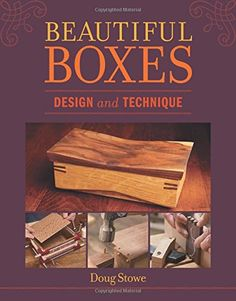 Beautiful Boxes: Design and Technique by Doug Stowe http://www.amazon.com/dp/1621139557/ref=cm_sw_r_pi_dp_N621wb01E5ZKX