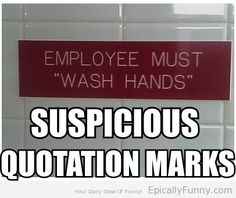 I suppose this means that employees must wash their hands ironically.