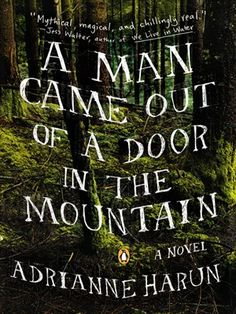 A Man Came Out of a Door in the Mountain.