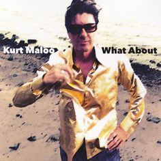 Kurt Maloo publica What About