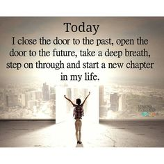 new chapter in life art | Today I close the door to the past
