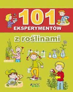 101 eksperymentów z roślinami-Opracowanie zbiorowe