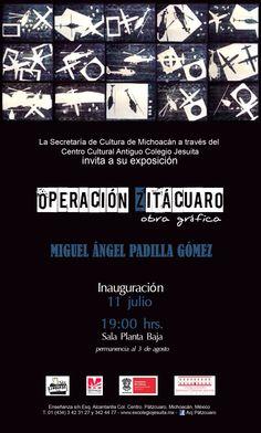 En Pátzcuaro visita la exposición gráfica de Miguel Ángel Padilla Gómez. Operación Zitácuaro, en el Centro Cultural Antiguo Colegio Jesuita.