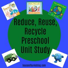 House of Burke: Reduce Reuse and Recycle Preschool Unit Study Reduce Reuse, Reuse Recycle, Recycling, The Three Rs, Gail Gibbons, Recycled House, Earth Book, Green Living Tips, Business For Kids