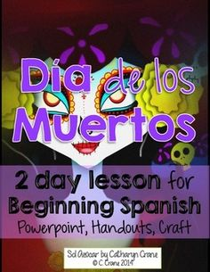 Día de los muertos - Day of the dead - two student centered lessons, including worksheets, powerpoint, and craft. By Sol Azúcar