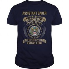ASSISTANT BAKER - WE DO T4 - #design t shirts #mens sweatshirts. BUY NOW => https://www.sunfrog.com/LifeStyle/ASSISTANT-BAKER--WE-DO-T4-Navy-Blue-Guys.html?60505