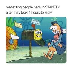 Me Texting People Back Instantly After They Took 4 Hours To Reply #funny #meme