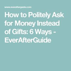 How To Politely Ask For Money Instead Of Gifts 6 Ways