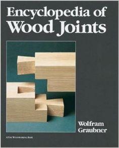 Encyclopedia of Wood Joints: Wolfram Graubner: 9781561580040: Amazon.com: Books