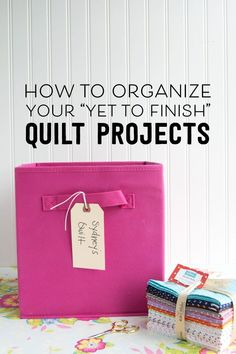 Great ways to organize your sewing and quilting works in progress.