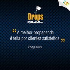 """""""A melhor propaganda é feita por clientes satisfeitos."""" Philip Kotler #marketing #frases #emailmarketing #marketingdigital"""