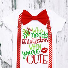 Who needs mistletoe baby boy onesie Baby by LoveAndLollipopsBaby