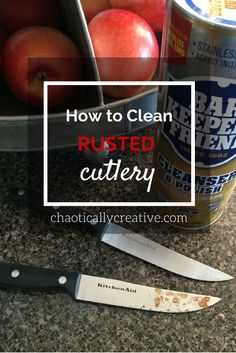 how to easily clean rusted cutlery