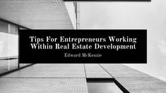 Edward McKenzie provides tips for entrepreneurs working within real estate development. Business Help, Online Business, Great Entrepreneurs, Real Estate Development, Real Estate Investing, Saving Money, Digital Marketing, How To Become, Knowledge