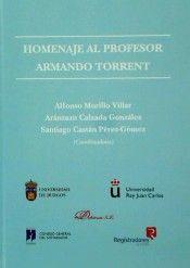 Homenaje al profesor Armando Torrent / coordinadores, Alfonso Murillo Villar, Aránzazu Calzada González, Santiago Castán Pérez-Gómez