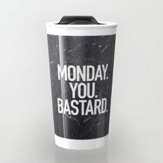 Monday You Bastard Travel Mug