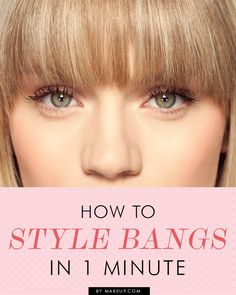 Good to know: a quick way to style your bangs.