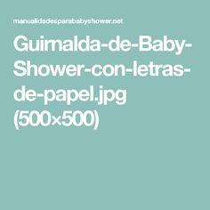 Guirnalda-de-Baby-Shower-con-letras-de-papel.jpg (500×500)