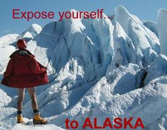 Cruises are for cowards. See Alaska from the inside. Or the outside in!