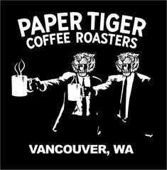 Paper Tiger Coffee Roasters... makers of superb coffee in the Vancouver, WA area; just minutes from Portland, OR.