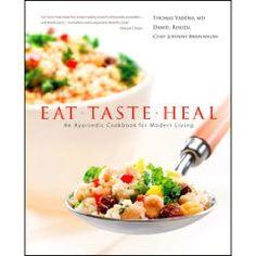 Eat-Taste-Heal: An Ayurvedic Cookbook for Modern Living [Hardcover], (ayurveda, ayurvedic, vegetarian, dosha, holistic, india, health, deepak chopra, healthy eating, candida diet)