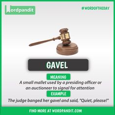 Meaning of Gavel explained through a picture. Gavel means 'A small mallet used by a presiding officer or an auctioneer to signal for attention or order or to mark the conclusion of a transaction' English Vinglish, English Idioms, English Lessons, English Writing, English Study, English Grammar, Learn English Speaking, Learn English Words, Good Vocabulary Words