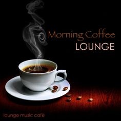 Morning Coffee Lounge - Soft and Slow Lounge Chillout Music for Ambience & Relaxing Background Instrumental Music Collection lounge Music Café Mocha Coffee, Coffee Cafe, Starbucks Coffee, Hot Coffee, Frappuccino, Café Latte, Diabetes Mellitus Tipo 2, Coffee Steam, Latte