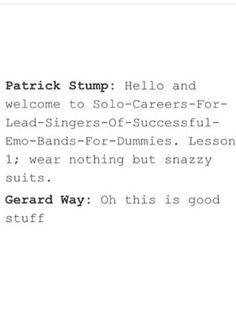 ummmmmmmm how about NO! Gerard Way did NOT get his style from Patrick Stump!! Gerard Way the Sass Queen was and always will be the best dressed lead singer