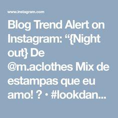 """Blog Trend Alert on Instagram: """"{Night out} De @m.aclothes Mix de estampas que eu amo! 😍 • #lookdanoite #lookofthenight #ootn #selfie #blogtrendalert"""" • Instagram"""