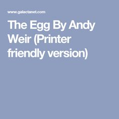 The Egg By Andy Weir  (Printer friendly version)