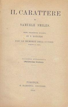 IL CARATTERE di Samuele Smiles 1920 G. Barbera Editore