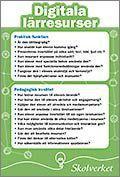 Checklista för digitala lärresurser Checklistan innehåller ett antal frågor som lärare kan ställa sig när de väljer digitala verktyg