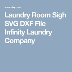 Laundry Room Sigh SVG DXF File Infinity Laundry Company Laundry Company, Svg File, Laundry Room, Filing, Infinity, Laundry, Infinite, Laundry Rooms