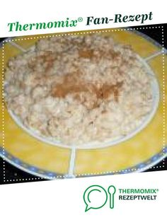 Haferbrei für jeden Tag Porridge for every day from The Arthur. A Thermomix ® recipe from the category of basic recipes www.de, the Thermomix® Community. Bruschetta (recipe of the dayWW Porridge / Oatmeal mOatmeal biscuits ww-tau Mexican Breakfast Recipes, Paleo Breakfast, Brunch Recipes, Mexican Food Recipes, Crockpot Recipes, Vegetarian Recipes, Quiche Recipes, Paleo Dessert, Healthy Desserts
