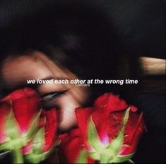 It was special, our love... But we had it in the wrong time maybe