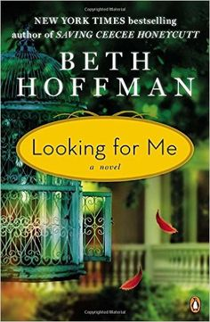 Looking for Me: A Novel: Beth Hoffman: 9780143125433: Amazon.com: Books