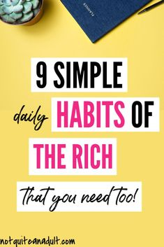 9 simple daily habits of rich people that you need to get to Make More Money, Ways To Save Money, Make Money Blogging, Money Tips, Money Saving Tips, Money Hacks, Managing Money, Blogging Ideas, Earn Money