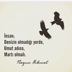~ Nazım Hikmet Good Sentences, Book Quotes, Cool Words, Quotations, Poems, Writing, Motivation, Feelings, Reading