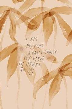I am making the daily choice to soften my heart to joy. Good Quotes, Quotes To Live By, Me Quotes, Motivational Quotes, Inspirational Quotes, Pretty Words, Beautiful Words, Cool Words, Wise Words