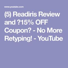 (5) Readiris Review and ?15% OFF Coupon? - No More Retyping! - YouTube