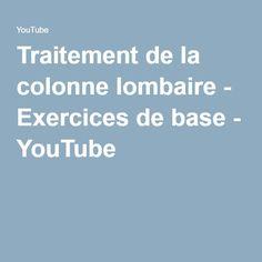 Traitement de la colonne lombaire - Exercices de base - YouTube