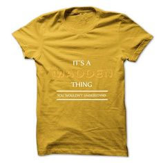 Its An MADDEN Thing. You Wouldns Understand.New T-shirt #name #MADDEN #gift #ideas #Popular #Everything #Videos #Shop #Animals #pets #Architecture #Art #Cars #motorcycles #Celebrities #DIY #crafts #Design #Education #Entertainment #Food #drink #Gardening #Geek #Hair #beauty #Health #fitness #History #Holidays #events #Home decor #Humor #Illustrations #posters #Kids #parenting #Men #Outdoors #Photography #Products #Quotes #Science #nature #Sports #Tattoos #Technology #Travel #Weddings #Women