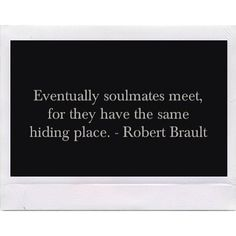 Love this one! Our past makes us realize what we never want to live through again :) Thus how we found eachother!