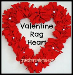 Valentine Rag Heart 30 minutes - Grandparents Plus Valentines Bricolage, Easy Valentine Crafts, Valentine Day Wreaths, Valentines Day Decorations, Valentine Heart, Holiday Crafts, Holiday Fun, Valentine Ideas, Crafts For Seniors