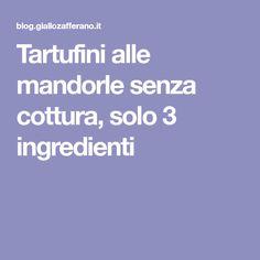 Tartufini alle mandorle senza cottura, solo 3 ingredienti Food, Hoods, Meals